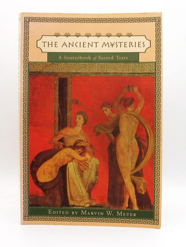 Cover of The Ancient Mysteries, A sourcebook of Sacred terxts